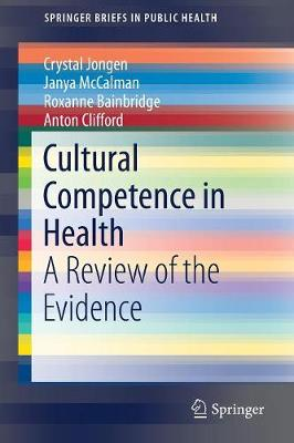Cultural Competence in Health: A Review of the Evidence - SpringerBriefs in Public Health (Paperback)
