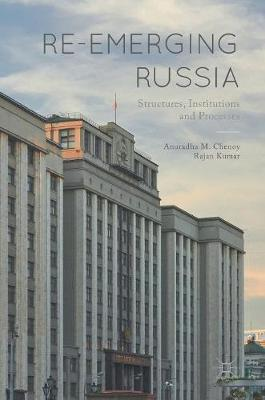 Re-emerging Russia: Structures, Institutions and Processes (Hardback)