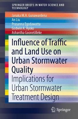 Influence of Traffic and Land Use on Urban Stormwater Quality: Implications for Urban Stormwater Treatment Design - SpringerBriefs in Water Science and Technology (Paperback)