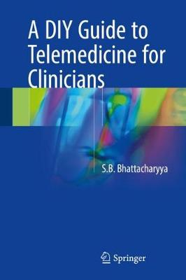 A DIY Guide to Telemedicine for Clinicians (Hardback)