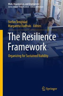 The Resilience Framework: Organizing for Sustained Viability - Work, Organization, and Employment (Hardback)