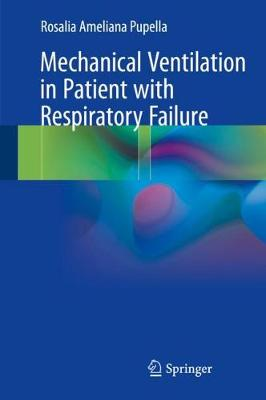 Mechanical Ventilation in Patient with Respiratory Failure (Hardback)