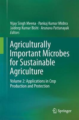 Agriculturally Important Microbes for Sustainable Agriculture: Volume 2: Applications in Crop Production and Protection (Hardback)