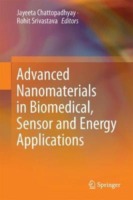 Advanced Nanomaterials in Biomedical, Sensor and Energy Applications (Hardback)