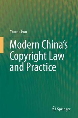 Modern China's Copyright Law and Practice (Hardback)