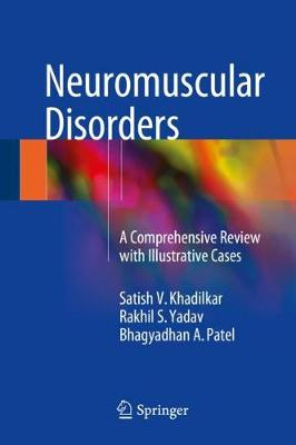 Neuromuscular Disorders: A Comprehensive Review with Illustrative Cases (Hardback)