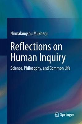 Reflections on Human Inquiry: Science, Philosophy, and Common Life (Hardback)