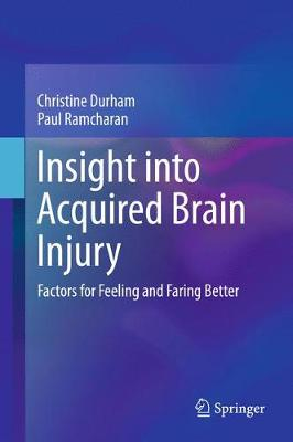 Insight into Acquired Brain Injury: Factors for Feeling and Faring Better (Hardback)