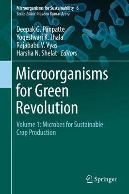 Microorganisms for Green Revolution: Volume 1: Microbes for Sustainable Crop Production - Microorganisms for Sustainability 6 (Hardback)