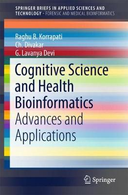 Cognitive Science and Health Bioinformatics: Advances and Applications - SpringerBriefs in Applied Sciences and Technology (Paperback)