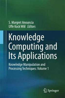 Knowledge Computing and Its Applications: Knowledge Manipulation and Processing Techniques: Volume 1 (Hardback)