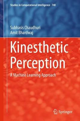 Kinesthetic Perception: A Machine Learning Approach - Studies in Computational Intelligence 748 (Hardback)