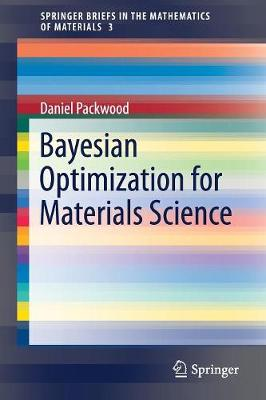 Bayesian Optimization for Materials Science - SpringerBriefs in the Mathematics of Materials 3 (Paperback)