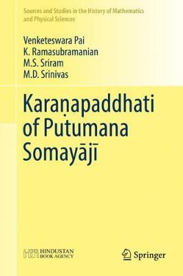 Karanapaddhati of Putumana Somayaji - Sources and Studies in the History of Mathematics and Physical Sciences (Hardback)