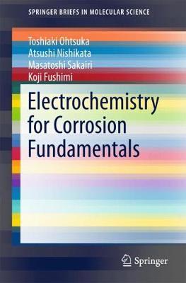 Electrochemistry for Corrosion Fundamentals - SpringerBriefs in Molecular Science (Paperback)