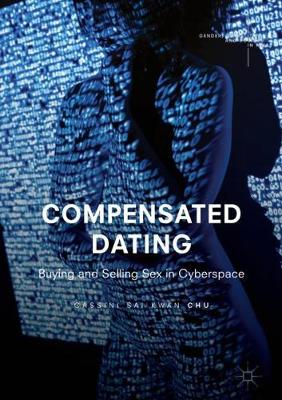 Compensated Dating: Buying and Selling Sex in Cyberspace - Gender, Sexualities and Culture in Asia (Hardback)