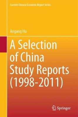 A Selection of China Study Reports (1998-2011) - Current Chinese Economic Report Series (Hardback)