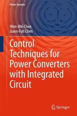 Control Techniques for Power Converters with Integrated Circuit - Power Systems (Hardback)