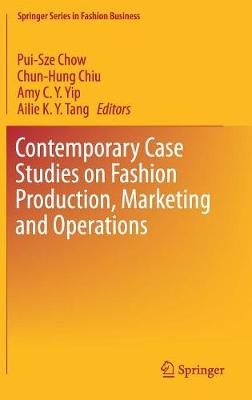 Contemporary Case Studies on Fashion Production, Marketing and Operations - Springer Series in Fashion Business (Hardback)