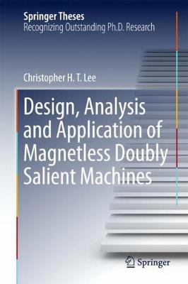 Design, Analysis and Application of Magnetless Doubly Salient Machines - Springer Theses (Hardback)