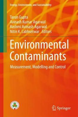 Environmental Contaminants: Measurement, Modelling and Control - Energy, Environment, and Sustainability (Hardback)