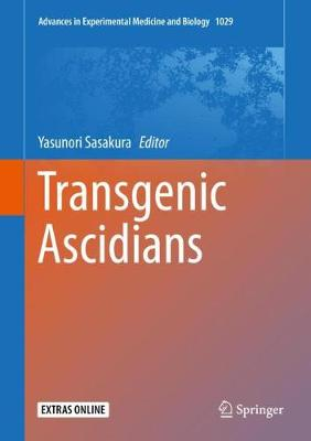 Transgenic Ascidians - Advances in Experimental Medicine and Biology 1029 (Hardback)