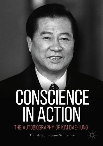 Conscience in Action: The Autobiography of Kim Dae-jung (Paperback)