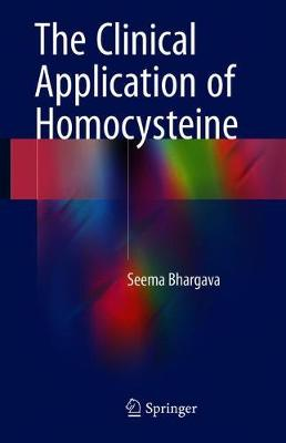 The Clinical Application of Homocysteine (Hardback)