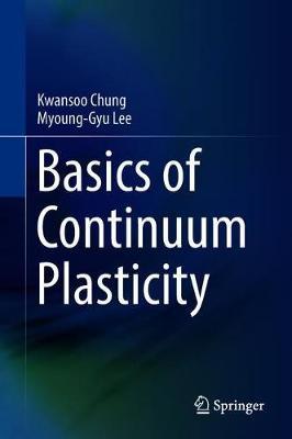 Basics of Continuum Plasticity (Hardback)