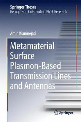 Metamaterial Surface Plasmon-Based Transmission Lines and Antennas - Springer Theses (Hardback)