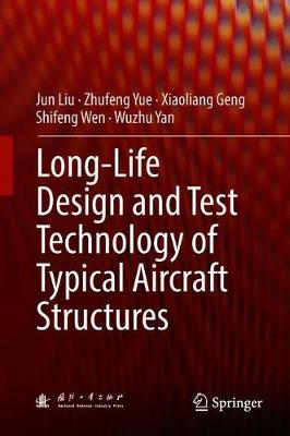 Long-Life Design and Test Technology of Typical Aircraft Structures (Hardback)