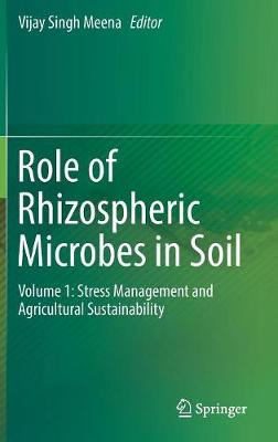 Role of Rhizospheric Microbes in Soil: Volume 1: Stress Management and Agricultural Sustainability (Hardback)