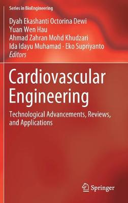 Cardiovascular Engineering: Technological Advancements, Reviews, and Applications - Series in BioEngineering (Hardback)