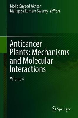 Anticancer Plants: Mechanisms and Molecular Interactions: Volume 4 (Hardback)