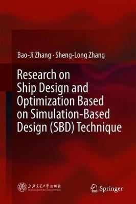 Research on Ship Design and Optimization Based on Simulation-Based Design (SBD) Technique (Hardback)