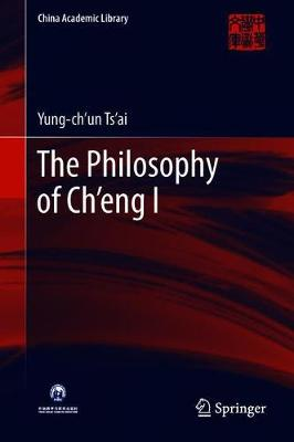 The Philosophy of Ch'eng I - China Academic Library (Hardback)