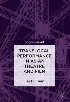 Translocal Performance in Asian Theatre and Film (Hardback)