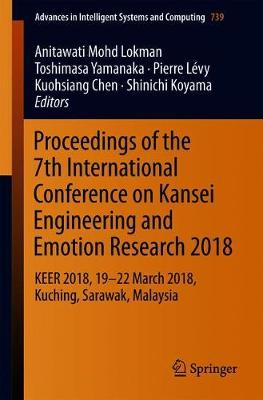 Proceedings of the 7th International Conference on Kansei Engineering and Emotion Research 2018: KEER 2018, 19-22 March 2018, Kuching, Sarawak, Malaysia - Advances in Intelligent Systems and Computing 739 (Paperback)
