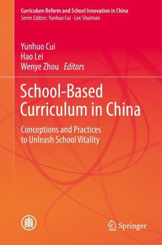 School-based Curriculum in China: Conceptions and Practices - Curriculum Reform and School Innovation in China (Hardback)