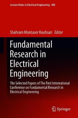 Fundamental Research in Electrical Engineering: The Selected Papers of The First International Conference on Fundamental Research in Electrical Engineering - Lecture Notes in Electrical Engineering 480 (Hardback)