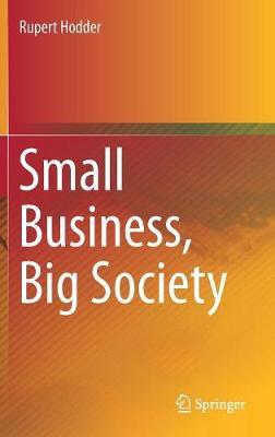 Small Business, Big Society (Hardback)