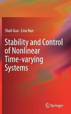 Stability and Control of Nonlinear Time-varying Systems (Hardback)