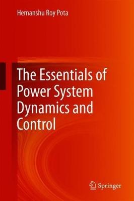 The Essentials of Power System Dynamics and Control (Hardback)