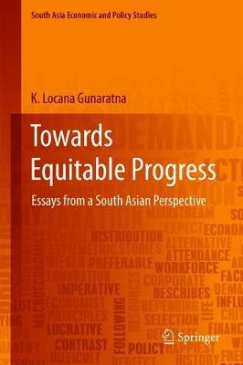 Towards Equitable Progress: Essays from a South Asian Perspective - South Asia Economic and Policy Studies (Hardback)