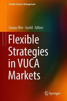Flexible Strategies in VUCA Markets - Flexible Systems Management (Hardback)