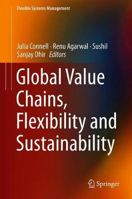 Global Value Chains, Flexibility and Sustainability - Flexible Systems Management (Hardback)