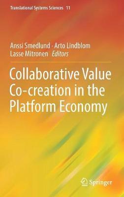 Collaborative Value Co-creation in the Platform Economy - Translational Systems Sciences 11 (Hardback)