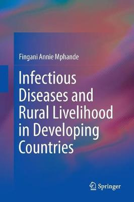 Infectious Diseases and Rural Livelihood in Developing Countries (Paperback)