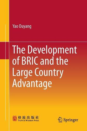 The Development of BRIC and the Large Country Advantage (Paperback)