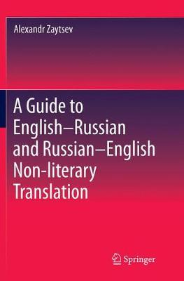 A Guide to English-Russian and Russian-English Non-literary Translation (Paperback)